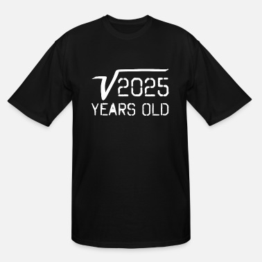 2025 Square Root Of 2025 45 Years Old - Men's Tall T-Shirt