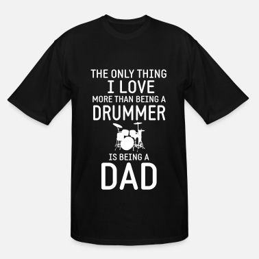 Drummer And Dad Drummer & Dad - Men's Tall T-Shirt