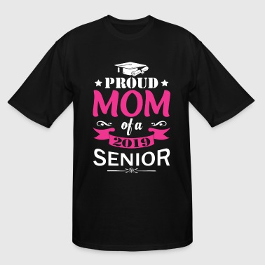 Proud Mom Of A 2019 Senior T-shirt - Gift For Mom - Men's Tall T-Shirt