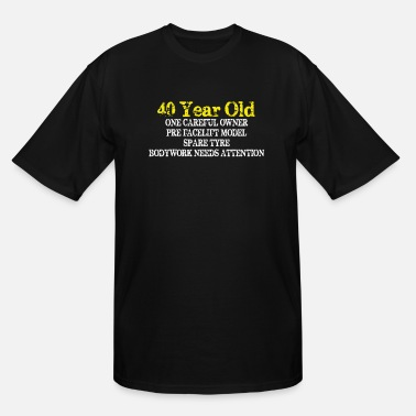Years Old 40 Year Old - Men's Tall T-Shirt