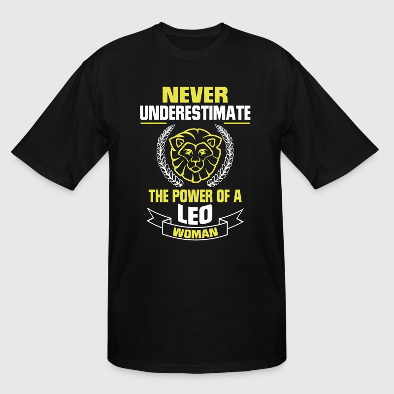 NEVER UNDERESTIMATE THE POWER OF A LEO WOMAN - Men's Tall T-Shirt