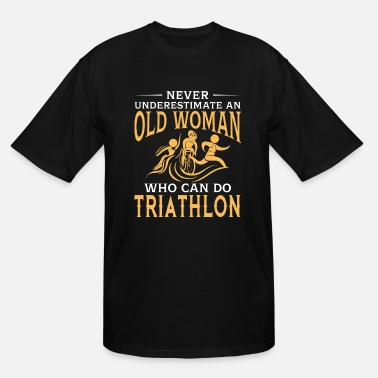 Triathlon Grandma funny An Old Woman Who Can Do Triathlon - Men's Tall T-Shirt