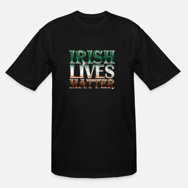 Irish Lives Matter Irish Lives Matter - Men's Tall T-Shirt