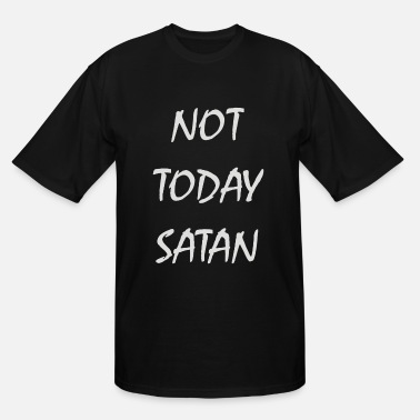 233df4300 Women's Jersey T-Shirt. today schedule1. from $36.49. Not Today Satan -  Men's Tall ...