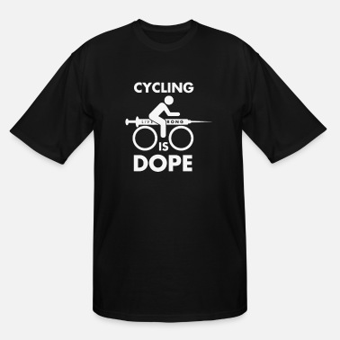 Doping Cycling Cycling Is Dope Funny T shirt - Men's Tall T-Shirt