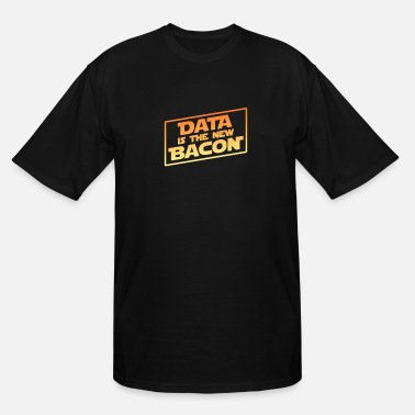 Data Visualization Data Is The New Bacon - Men's Tall T-Shirt
