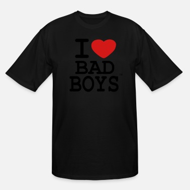 I Love Bad Boys I LOVE BAD BOYS - Men's Tall T-Shirt
