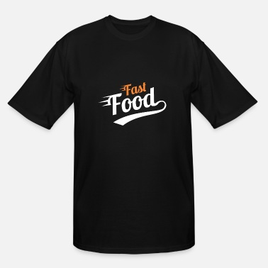 Fast Food Quotes Fast Food - Men's Tall T-Shirt