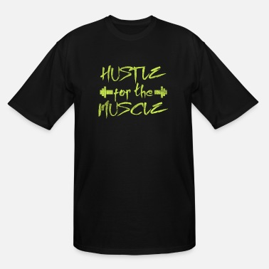 Hustle HUSTLE for the MUSCLE - Men's Tall T-Shirt