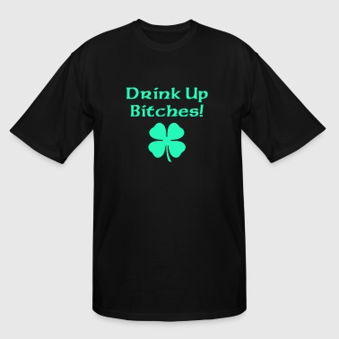 Material Bitch Drink Up Bitches - Men's Tall T-Shirt