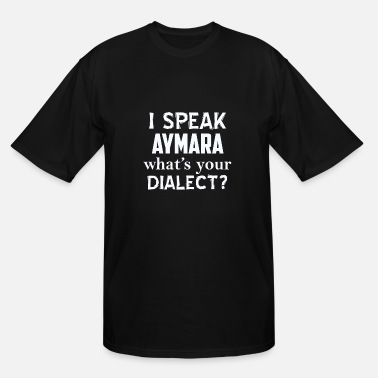 Dialect AYMARA dialect - Men's Tall T-Shirt