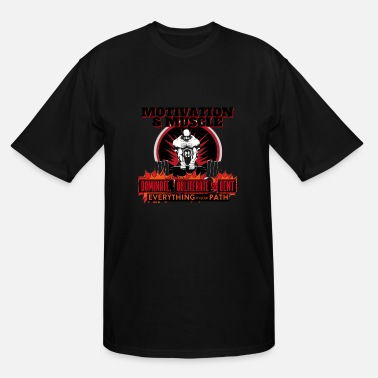 Dents Motivation and Muscle Dominate Obliterate and Dent - Men's Tall T-Shirt