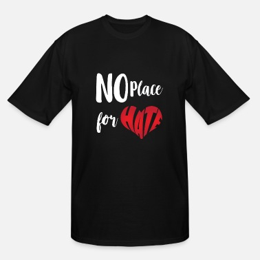 No Place For Hate | Mobbing | Bullying | Love - Men's Tall T-Shirt