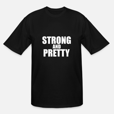 Pretty Strong and Pretty funny - Men's Tall T-Shirt