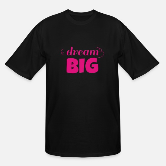 Big Ben T-Shirts - Dream Big - Men's Tall T-Shirt black