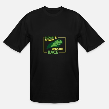Slow And Steady Slow and steady wins the race - Men's Tall T-Shirt