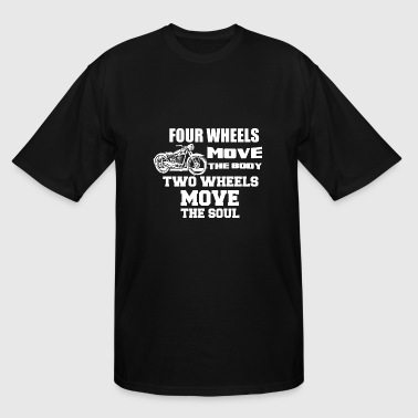 4 Wheels Move The Body 4 Wheels Move The Body 2 Wheels Move The Soul - Men's Tall T-Shirt