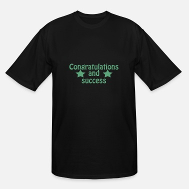 Congratulations Congratulations and success - Men's Tall T-Shirt