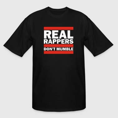 Real Rappers Don't Mumble - Old School Hip Hop Rap - Men's Tall T-Shirt