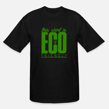 Eco-friendly Message Eco-Friendly Shirt - Men's Tall T-Shirt