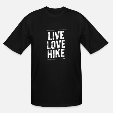 Fema Camp Live Love Hike Shirt - Hikers Gift Hiking Outdoors Camping - Men's Tall T-Shirt