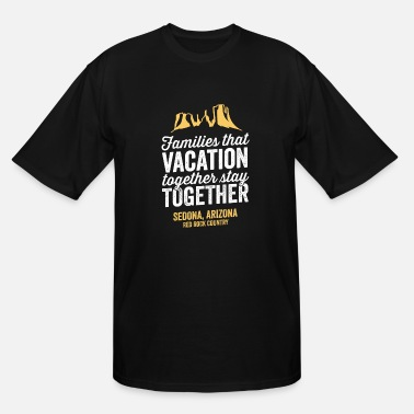 Vacation Family Vacation Sedona Arizona Shirt - Men's Tall T-Shirt