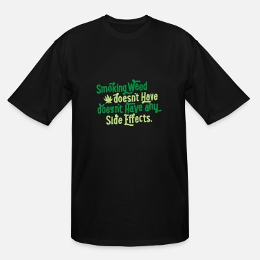 Smoke Weed Smoking Weed - Men's Tall T-Shirt