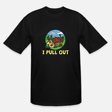 I Pull Out Firefighter Gear - Men's Tall T-Shirt