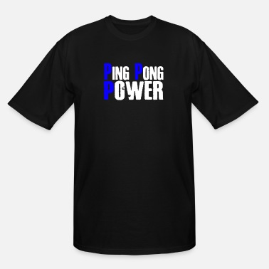 Ping Pong Quote Ping Pong Power - Men's Tall T-Shirt