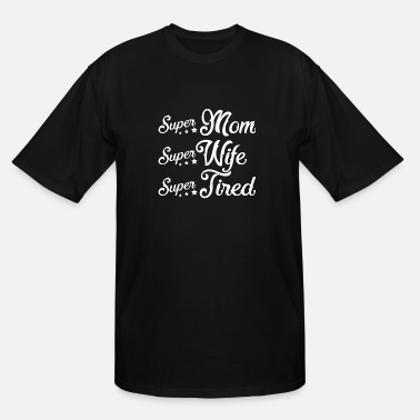 Tired Owl Tired - Mom Wife Tired T Shirt - Men's Tall T-Shirt