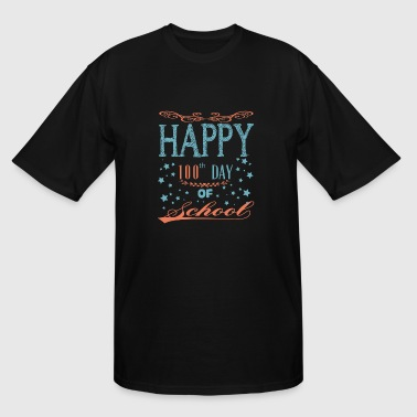 100th Day Of School - Happy 100th Day Of School - Men's Tall T-Shirt