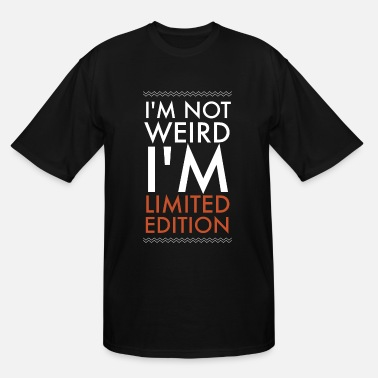 Weird Al Yankovic Weird - I am not weird i'm limited edition - Men's Tall T-Shirt