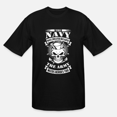 Navy Navy - Navy - the navy was created because the a - Men's Tall T-Shirt