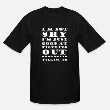 Unique Awesome - I'm Not Shy I'm Just Good At Figuring - Men's Tall T-Shirt