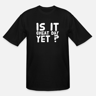 Cheating Cheating - Is It cheat day yet ? - Men's Tall T-Shirt