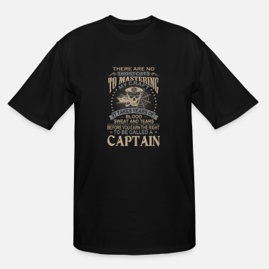 Captain Eo Captain - It takes years of blood sweat and tear - Men's Tall T-Shirt
