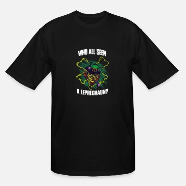 Gobelin Leprechaun - Who all seen a leprechaun t-shirt - Men's Tall T-Shirt