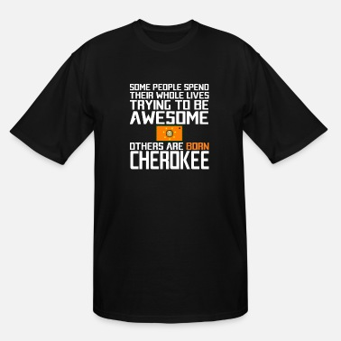 Cherokee Pride The Cherokee Nation - Be different - Men's Tall T-Shirt