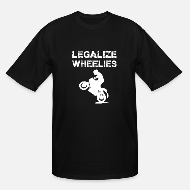 Marijuana Motorcycles Legalize - Legalize Wheelies - Motorcycling and - Men's Tall T-Shirt