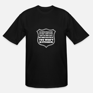Funny Hockey Hockey - WHen I'm on the ice you won't get goals - Men's Tall T-Shirt