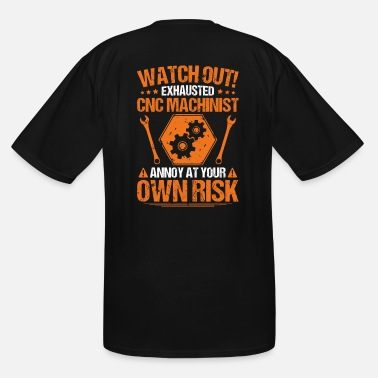 Cnc CNC Machinist/CNC Operator/Own Risk/Gift/Present - Men's Tall T-Shirt
