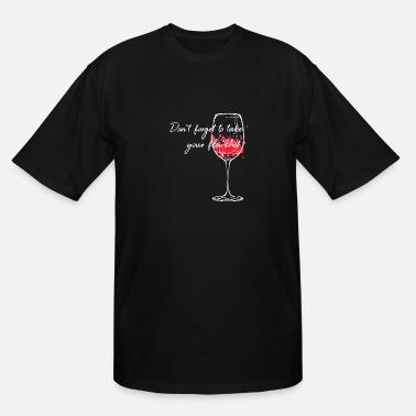 Shot Don't Forget To Take Your Flu Shot Wine Glass - Men's Tall T-Shirt