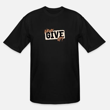 Crook never give up - Men's Tall T-Shirt