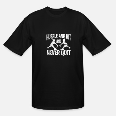Net Hustle and Hit and Never quit - Men's Tall T-Shirt