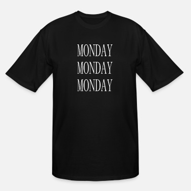 Week Monday - First day of the Week - Weekend - Men's Tall T-Shirt