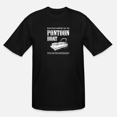 Boat Pontoon Boat What Happens On The Pontoon boat gift - Men's Tall T-Shirt