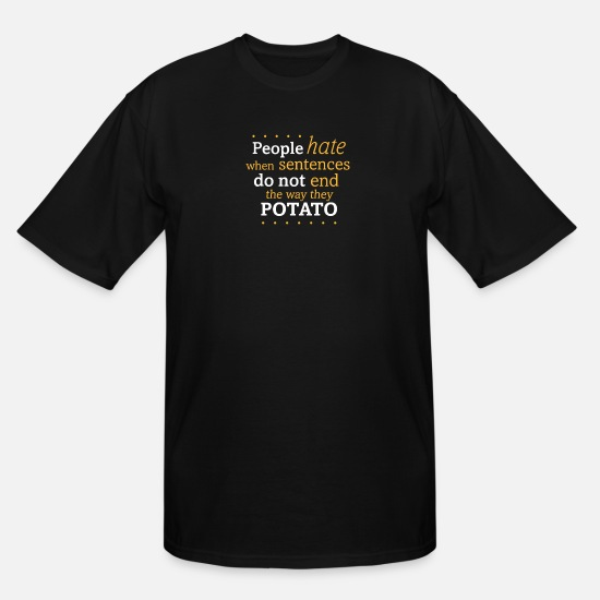 Movie T-Shirts - SENTENCES THAT END IN POTATO - Men's Tall T-Shirt black