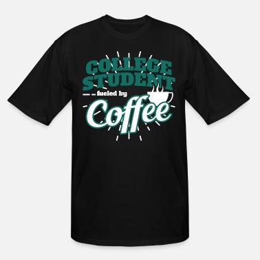 College Students Coffee Gift - Men's Tall T-Shirt