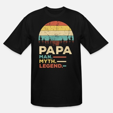 Legend PAPA MAN MYTH LEGEND Shirt - Men's Tall T-Shirt