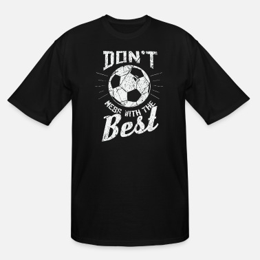 Clever Saying Soccer Gift - Men's Tall T-Shirt